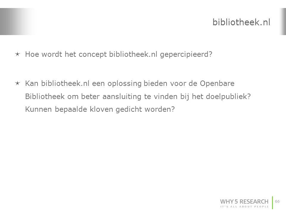 66 bibliotheek.nl  Hoe wordt het concept bibliotheek.nl gepercipieerd?  Kan bibliotheek.nl een oplossing bieden voor de Openbare Bibliotheek om bete