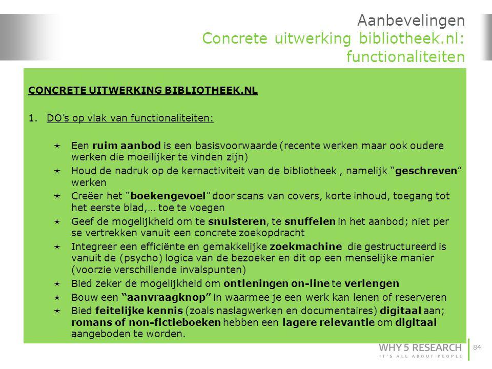 84 Aanbevelingen Concrete uitwerking bibliotheek.nl: functionaliteiten CONCRETE UITWERKING BIBLIOTHEEK.NL 1.DO's op vlak van functionaliteiten:  Een
