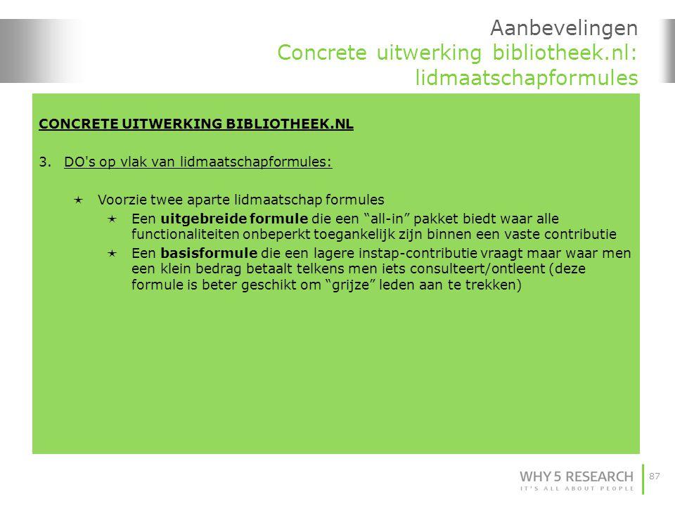 87 Aanbevelingen Concrete uitwerking bibliotheek.nl: lidmaatschapformules CONCRETE UITWERKING BIBLIOTHEEK.NL 3.DO's op vlak van lidmaatschapformules: