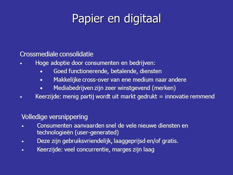 Crossmediale consolidatie • Hoge adoptie door consumenten en bedrijven: • Goed functionerende, betalende, diensten • Makkelijke cross-over van ene med