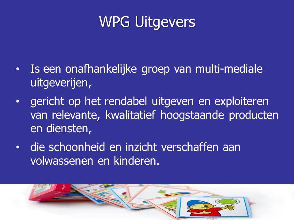 WPG Uitgevers Kernactiviteiten • Het uitgeven van boeken • Het uitgeven van tijdschriften • Het uitgeven van leermiddelen voor het primair onderwijs • Internet en multimediale uitgaven hebben in alle markten hun positie verworven.
