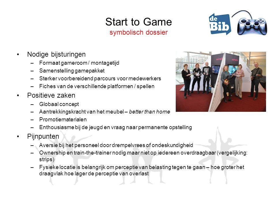 Start to Game symbolisch dossier •Nodige bijsturingen –Formaat gameroom / montagetijd –Samenstelling gamepakket –Sterker voorbereidend parcours voor m