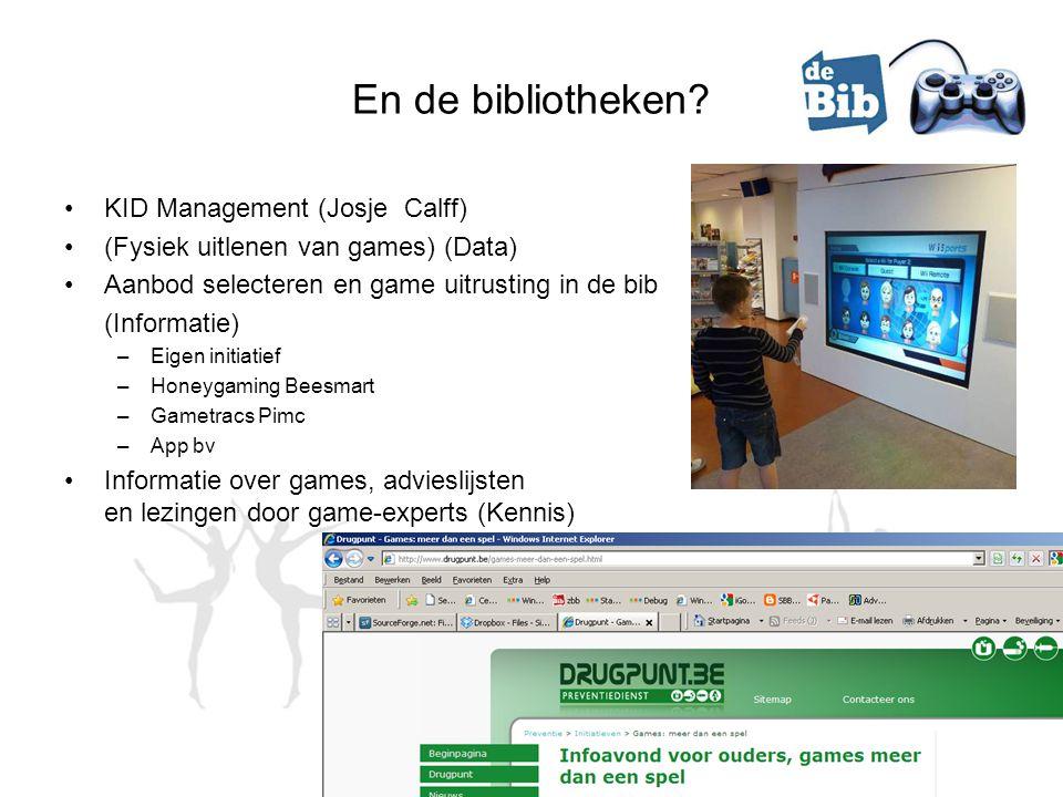En de bibliotheken? •KID Management (Josje Calff) •(Fysiek uitlenen van games) (Data) •Aanbod selecteren en game uitrusting in de bib (Informatie) –Ei