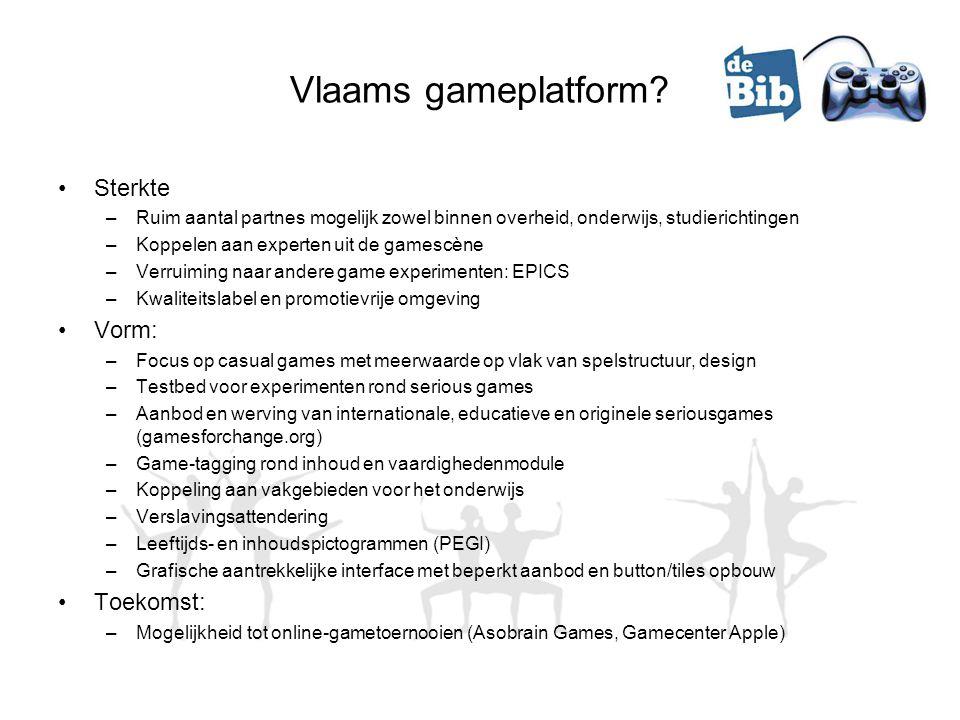 Vlaams gameplatform? •Sterkte –Ruim aantal partnes mogelijk zowel binnen overheid, onderwijs, studierichtingen –Koppelen aan experten uit de gamescène