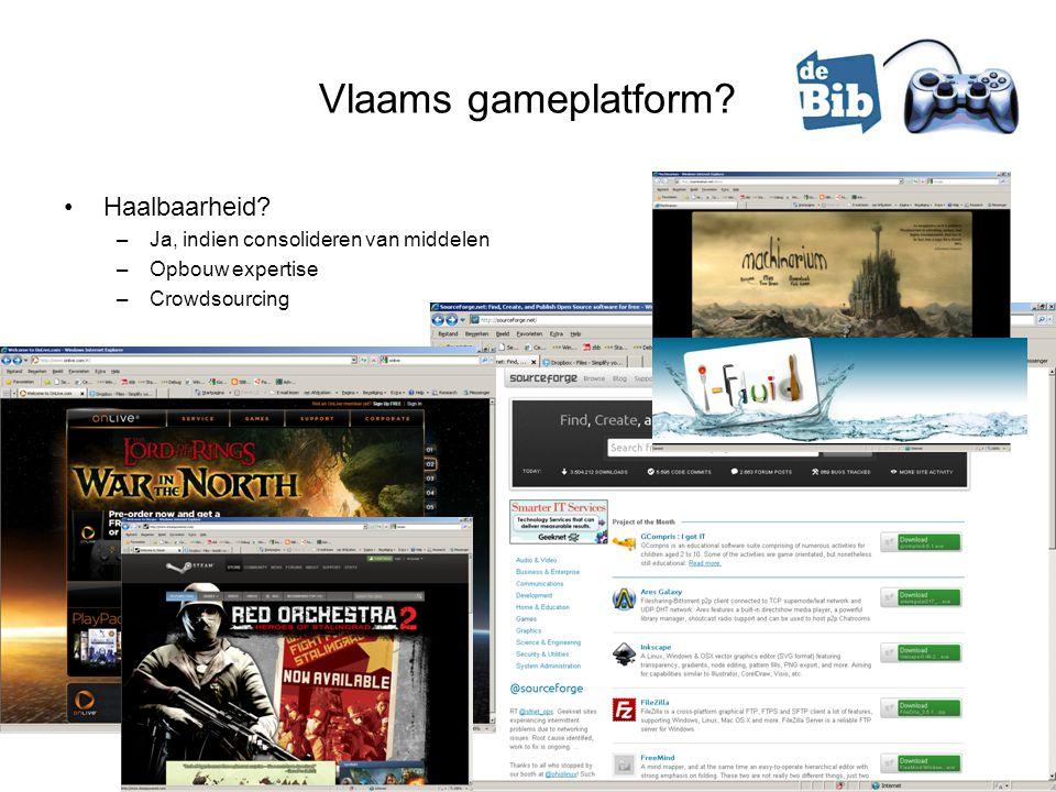 Vlaams gameplatform? •Haalbaarheid? –Ja, indien consolideren van middelen –Opbouw expertise –Crowdsourcing