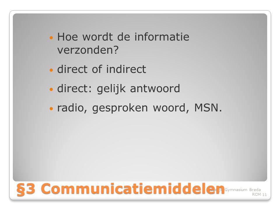 • Hoe wordt de informatie verzonden.