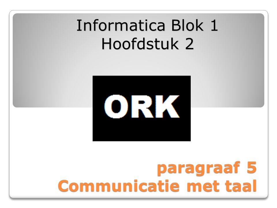paragraaf 5 Communicatie met taal Informatica Blok 1 Hoofdstuk 2