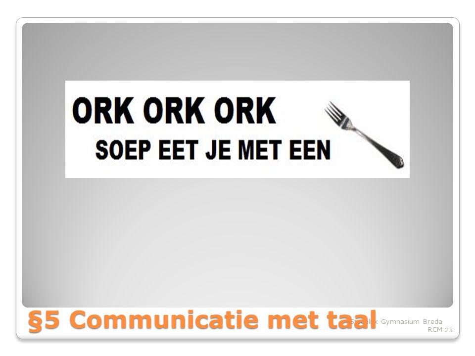 25 Stedelijk Gymnasium Breda RCM §5 Communicatie met taal