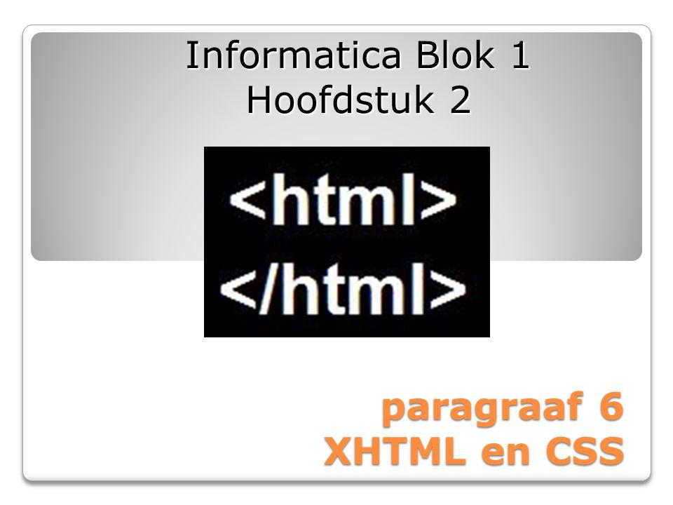 paragraaf 6 XHTML en CSS Informatica Blok 1 Hoofdstuk 2