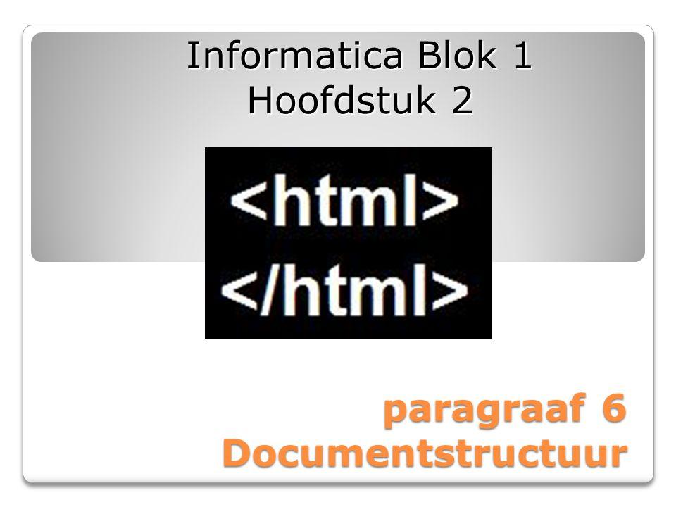 paragraaf 6 Documentstructuur Informatica Blok 1 Hoofdstuk 2