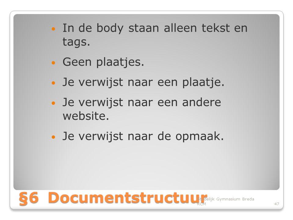 §6Documentstructuur • In de body staan alleen tekst en tags.