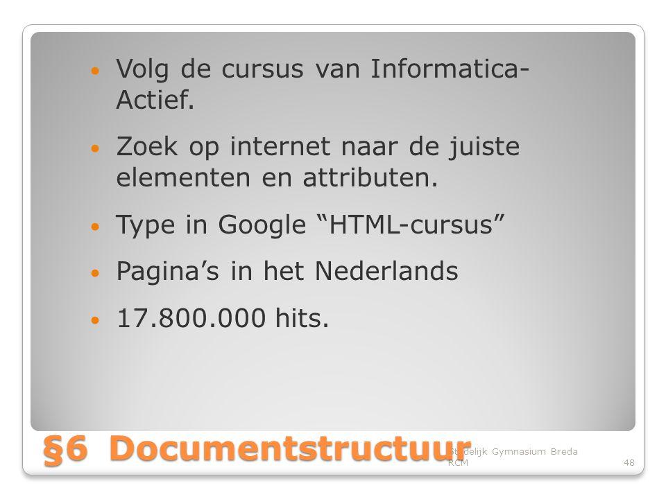 • Volg de cursus van Informatica- Actief.