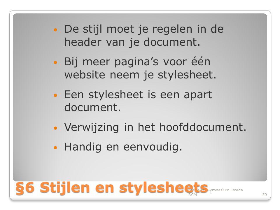 • De stijl moet je regelen in de header van je document.