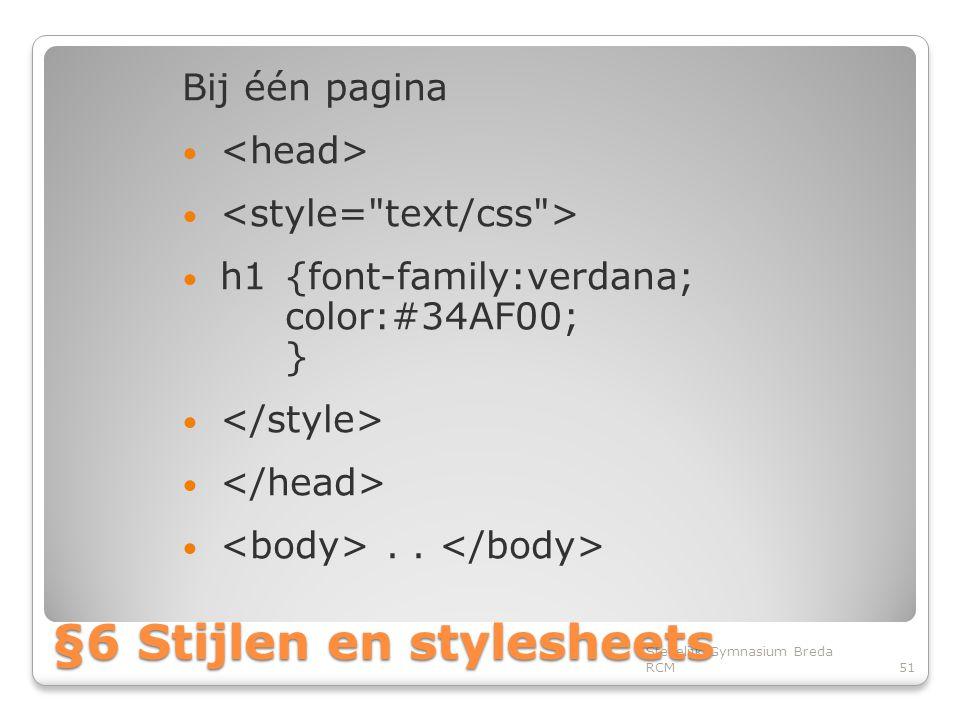 Bij één pagina • • h1{font-family:verdana; color:#34AF00; } • •..