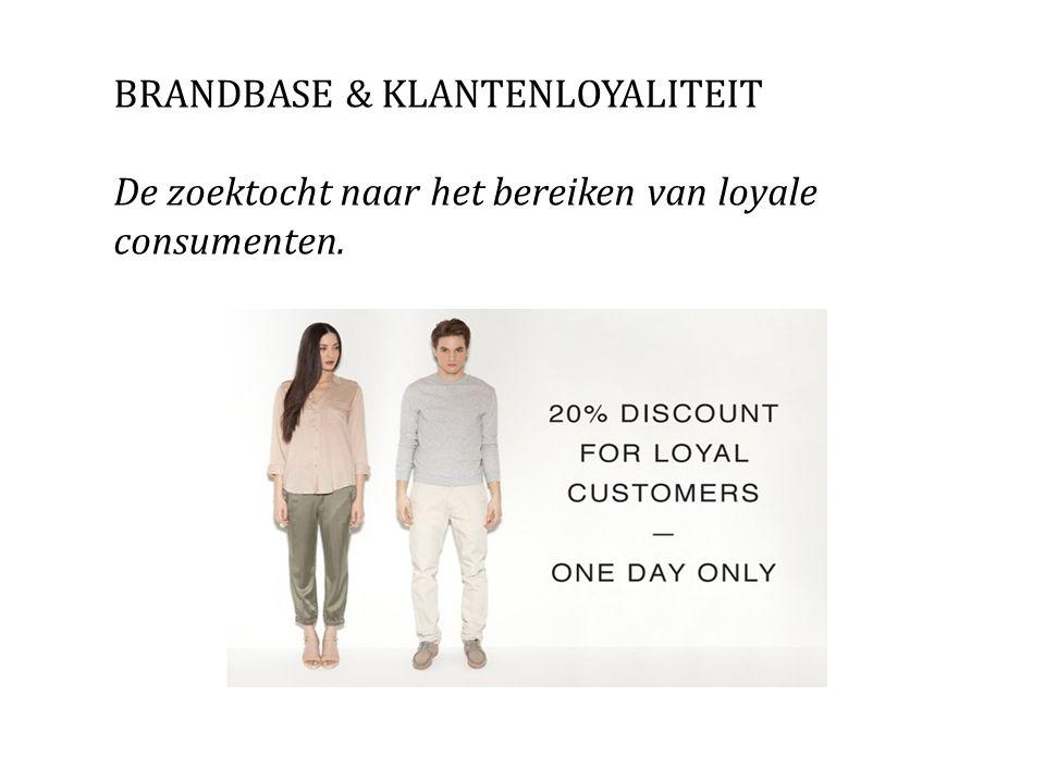 BRANDBASE & KLANTENLOYALITEIT De zoektocht naar het bereiken van loyale consumenten.