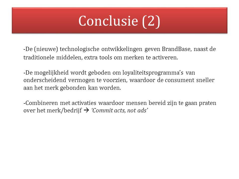 Conclusie (2) - De (nieuwe) technologische ontwikkelingen geven BrandBase, naast de traditionele middelen, extra tools om merken te activeren. -De mog