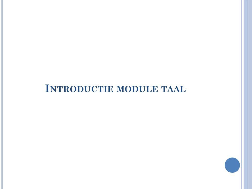 I NTRODUCTIE MODULE TAAL