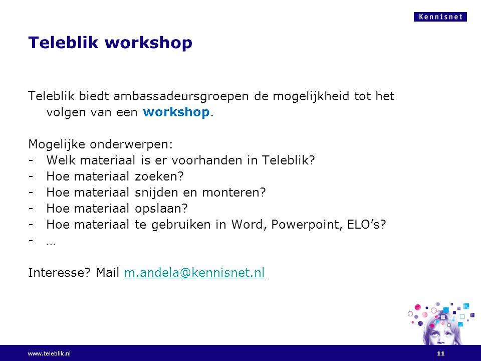 Teleblik workshop Teleblik biedt ambassadeursgroepen de mogelijkheid tot het volgen van een workshop.