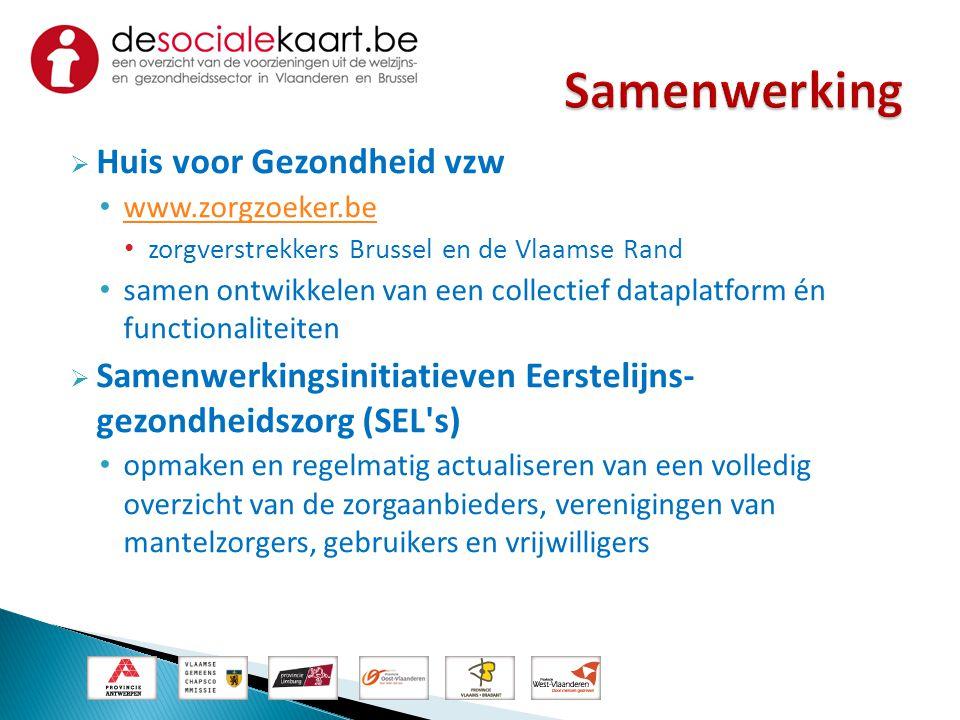 Huis voor Gezondheid vzw • www.zorgzoeker.be www.zorgzoeker.be • zorgverstrekkers Brussel en de Vlaamse Rand • samen ontwikkelen van een collectief