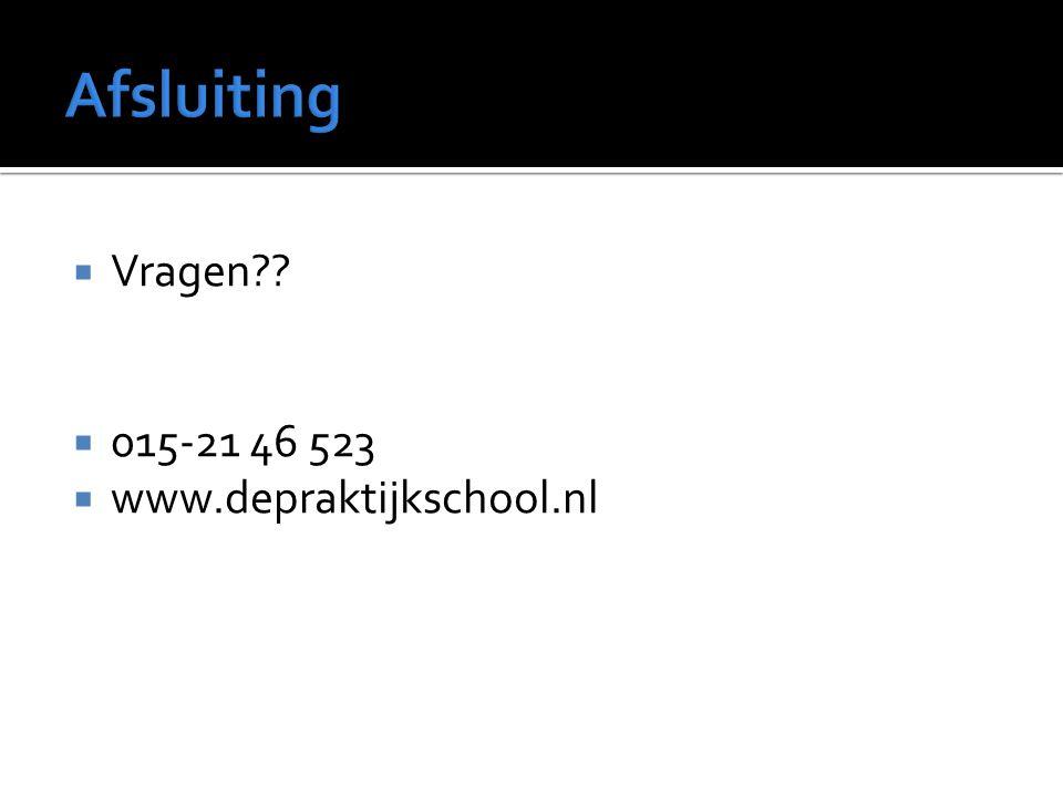  Vragen??  015-21 46 523  www.depraktijkschool.nl