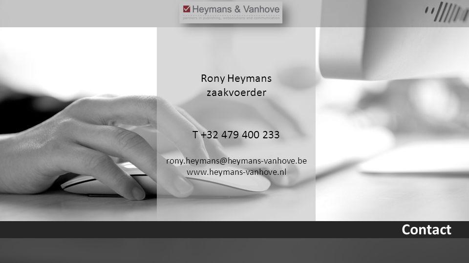 Contact Rony Heymans zaakvoerder T +32 479 400 233 rony.heymans@heymans-vanhove.be www.heymans-vanhove.nl