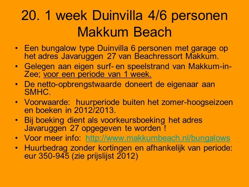 20. 1 week Duinvilla 4/6 personen Makkum Beach •Een bungalow type Duinvilla 6 personen met garage op het adres Javaruggen 27 van Beachressort Makkum.