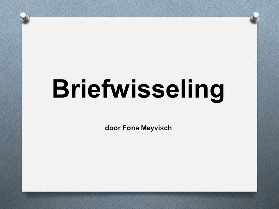 Briefwisseling door Fons Meyvisch