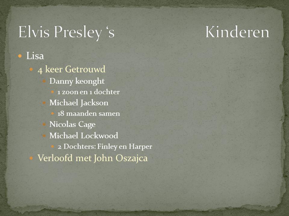  Lisa  4 keer Getrouwd  Danny keonght  1 zoon en 1 dochter  Michael Jackson  18 maanden samen  Nicolas Cage  Michael Lockwood  2 Dochters: Fi