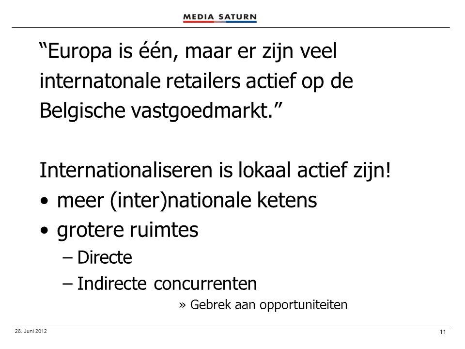 """11 26. Juni 2012 """"Europa is één, maar er zijn veel internatonale retailers actief op de Belgische vastgoedmarkt."""" Internationaliseren is lokaal actief"""
