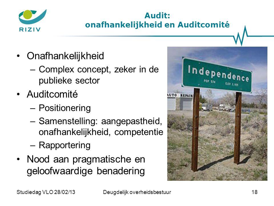 Audit: onafhankelijkheid en Auditcomité •Onafhankelijkheid –Complex concept, zeker in de publieke sector •Auditcomité –Positionering –Samenstelling: a