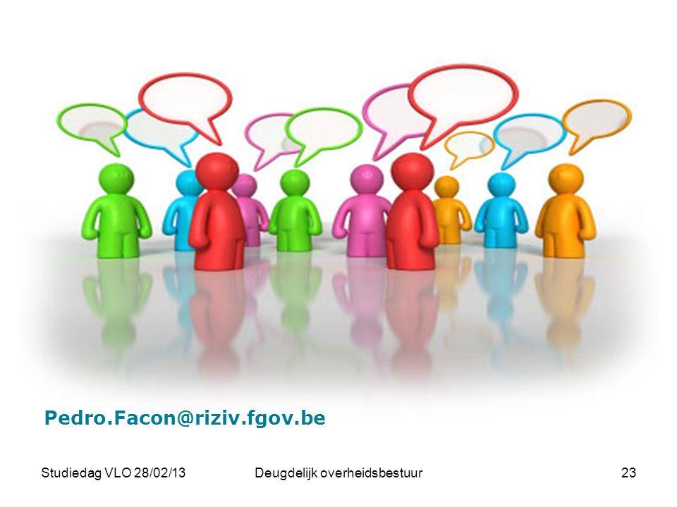 23Deugdelijk overheidsbestuurStudiedag VLO 28/02/13 Pedro.Facon@riziv.fgov.be