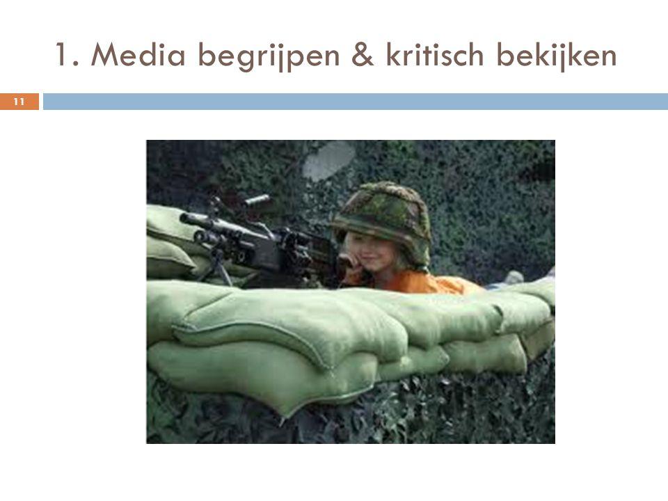 1. Media begrijpen & kritisch bekijken 11