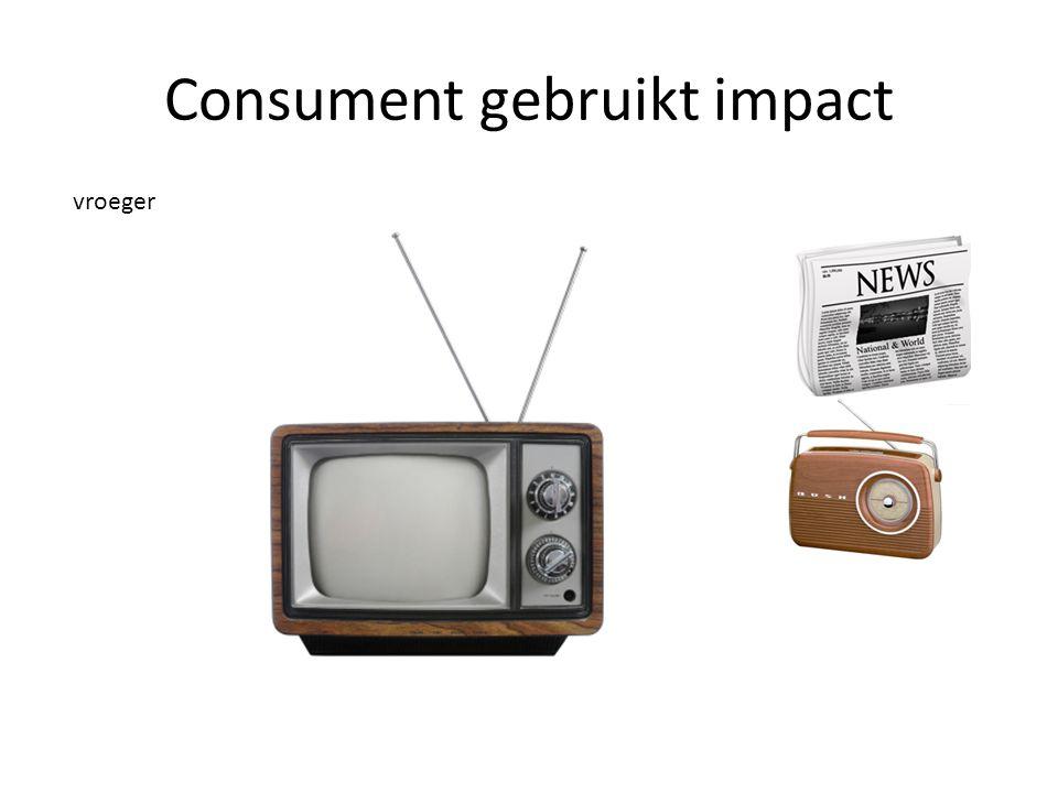 Consument gebruikt impact vroeger