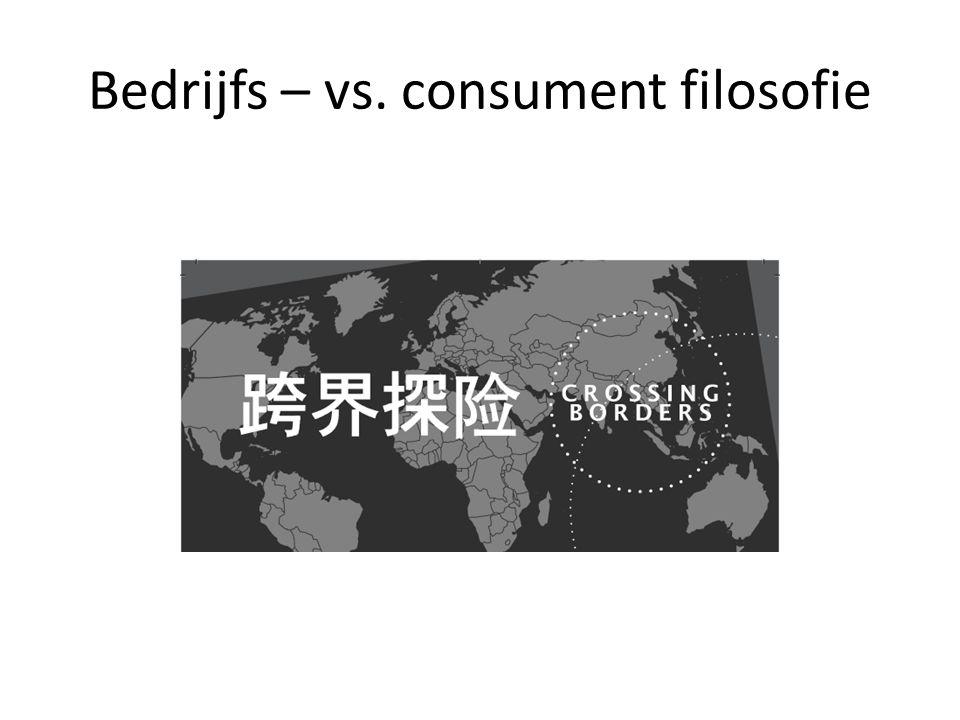 Bedrijfs – vs. consument filosofie