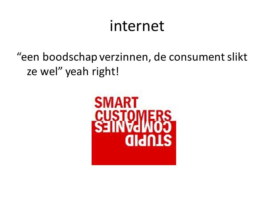 internet een boodschap verzinnen, de consument slikt ze wel yeah right!