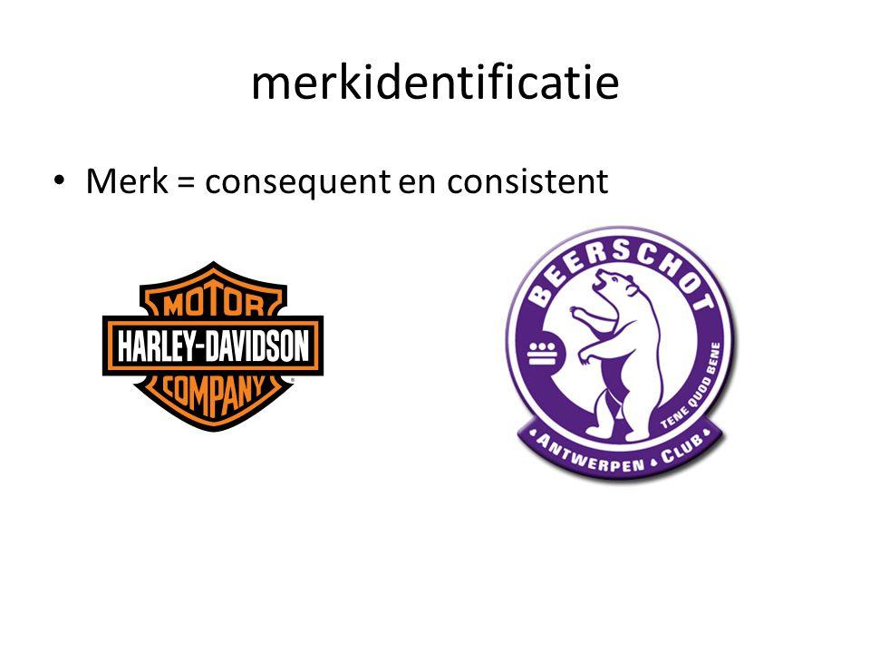 merkidentificatie • Merk = consequent en consistent