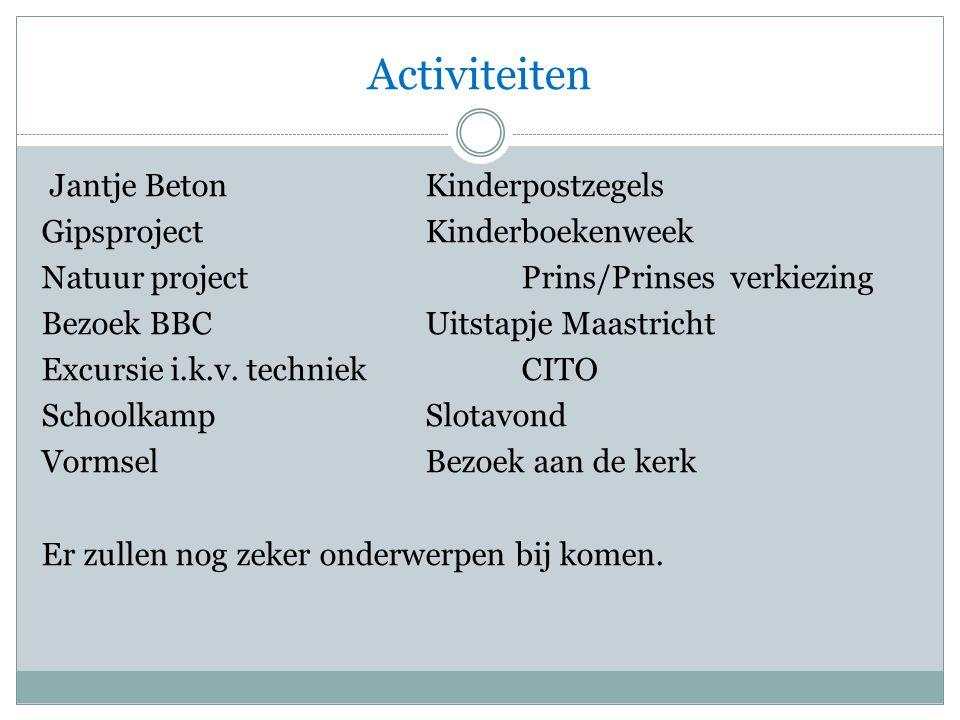 Activiteiten Jantje BetonKinderpostzegels GipsprojectKinderboekenweek Natuur projectPrins/Prinses verkiezing Bezoek BBCUitstapje Maastricht Excursie i.k.v.