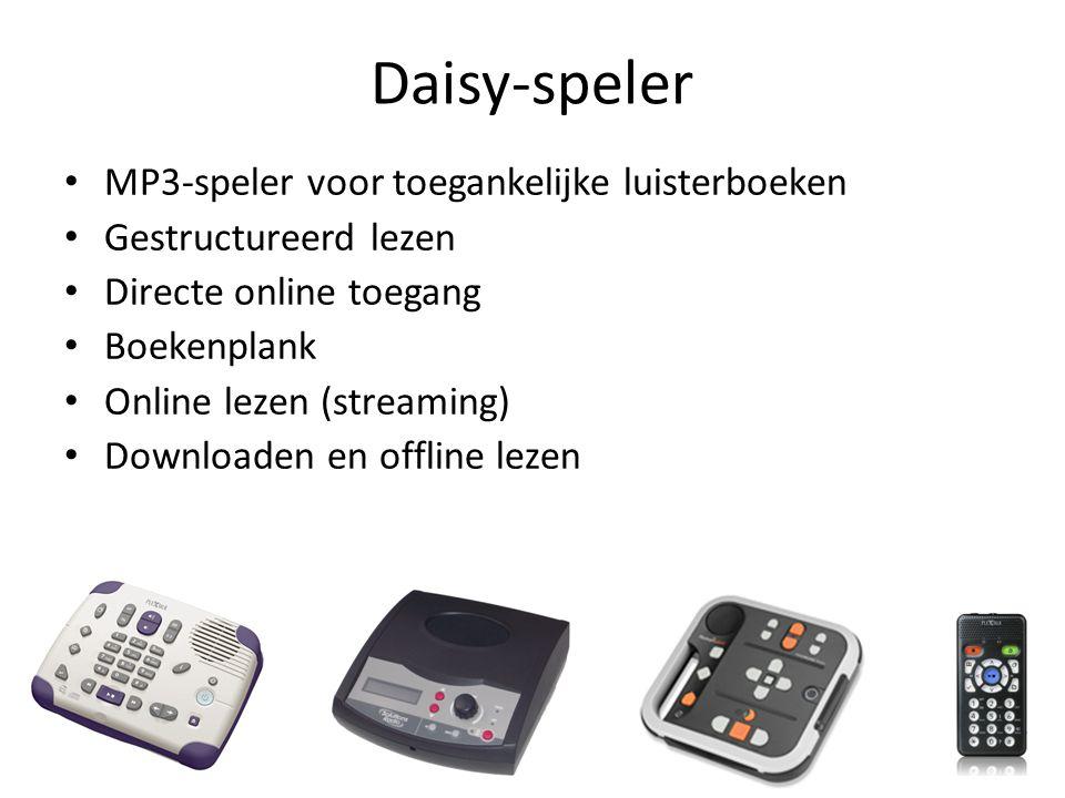 Daisy-speler • MP3-speler voor toegankelijke luisterboeken • Gestructureerd lezen • Directe online toegang • Boekenplank • Online lezen (streaming) • Downloaden en offline lezen