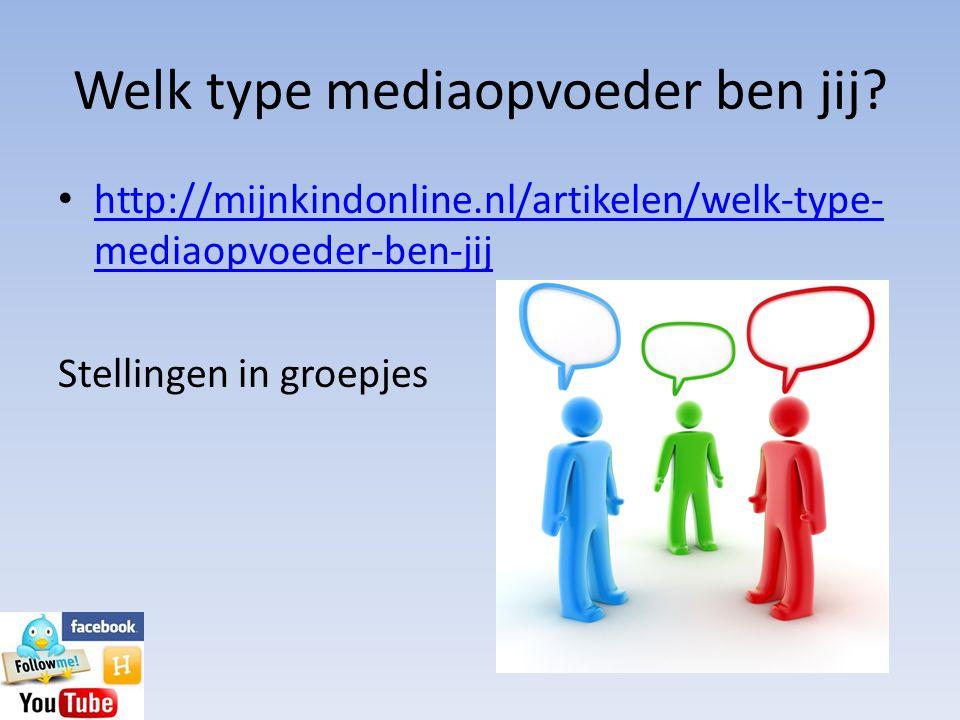 Welk type mediaopvoeder ben jij? • http://mijnkindonline.nl/artikelen/welk-type- mediaopvoeder-ben-jij http://mijnkindonline.nl/artikelen/welk-type- m