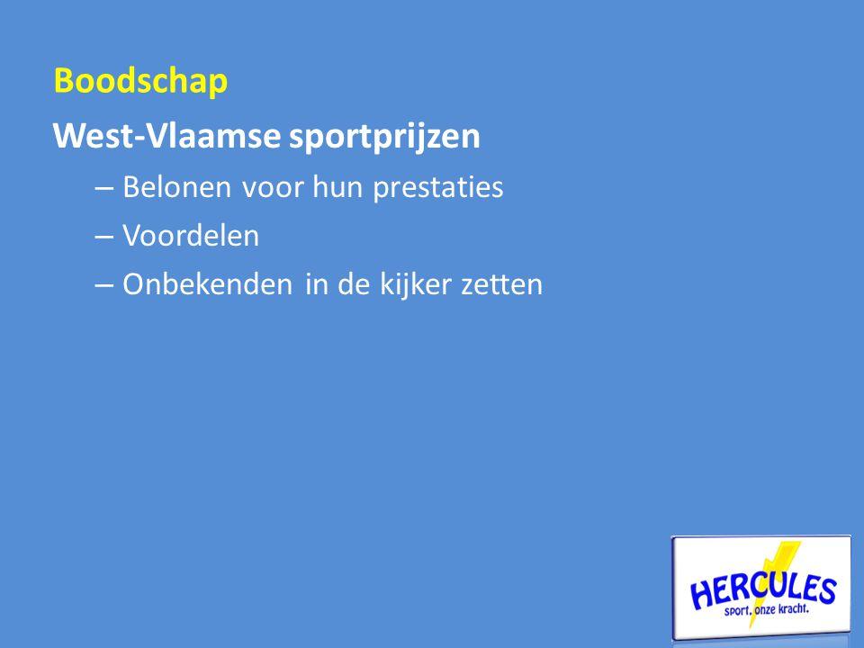 West-Vlaamse sportprijzen – Belonen voor hun prestaties – Voordelen – Onbekenden in de kijker zetten Boodschap