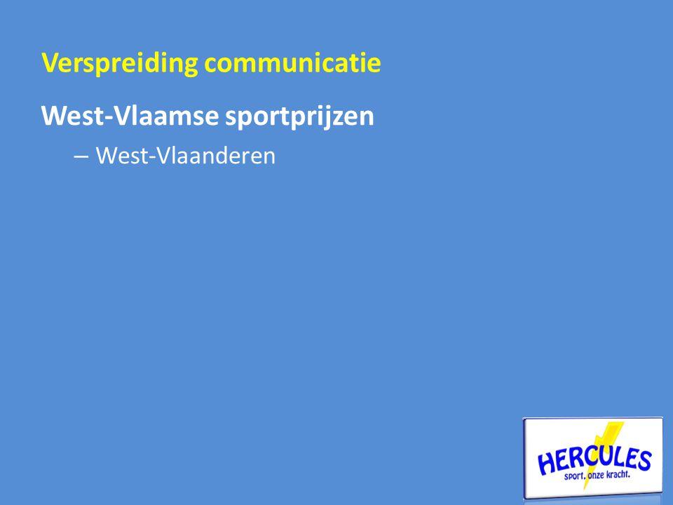 West-Vlaamse sportprijzen – West-Vlaanderen Verspreiding communicatie