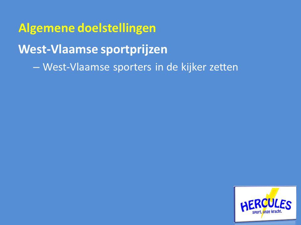 West-Vlaamse sportprijzen – West-Vlaamse sporters in de kijker zetten Algemene doelstellingen