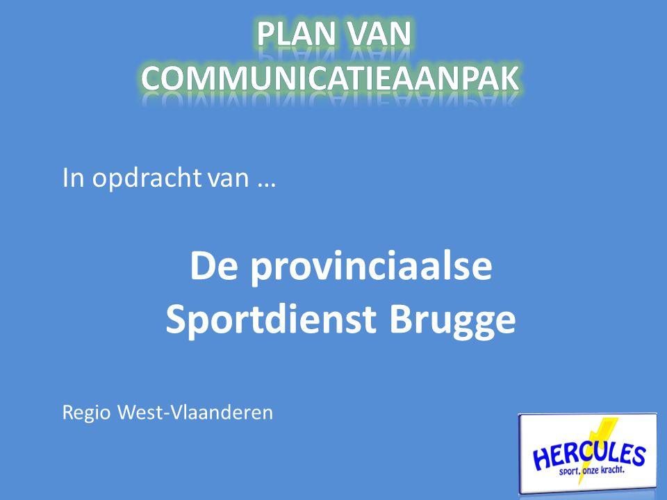 In opdracht van … De provinciaalse Sportdienst Brugge Regio West-Vlaanderen