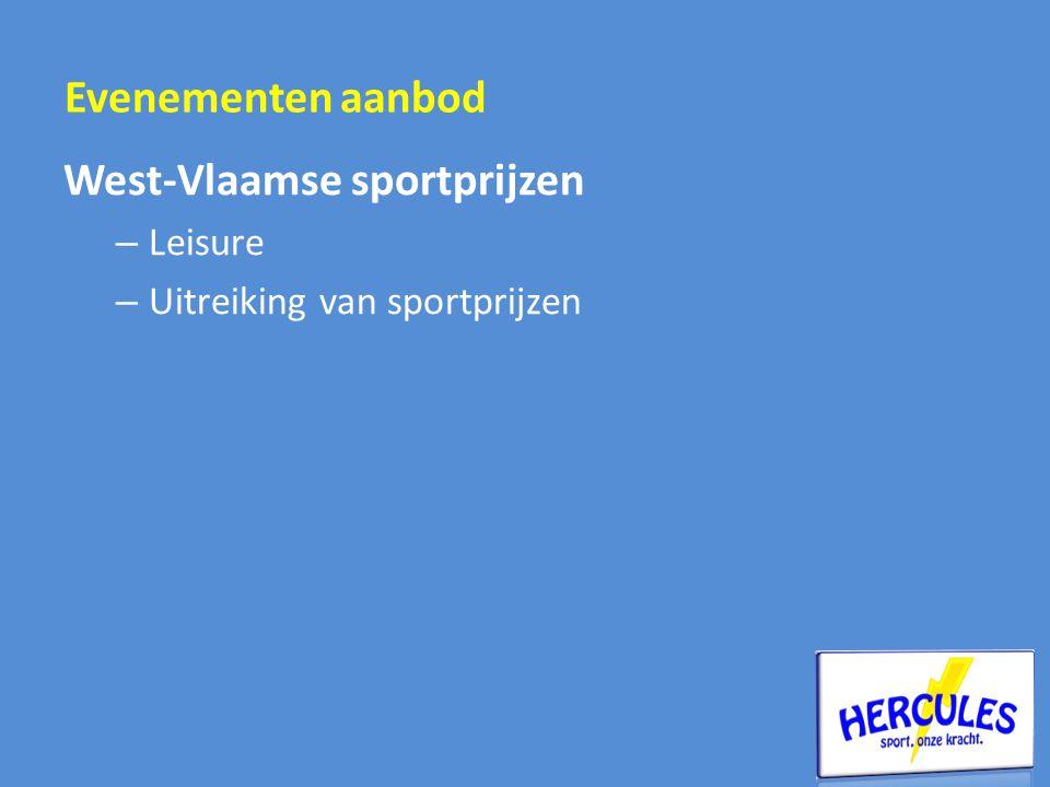 West-Vlaamse sportprijzen – Leisure – Uitreiking van sportprijzen Evenementen aanbod