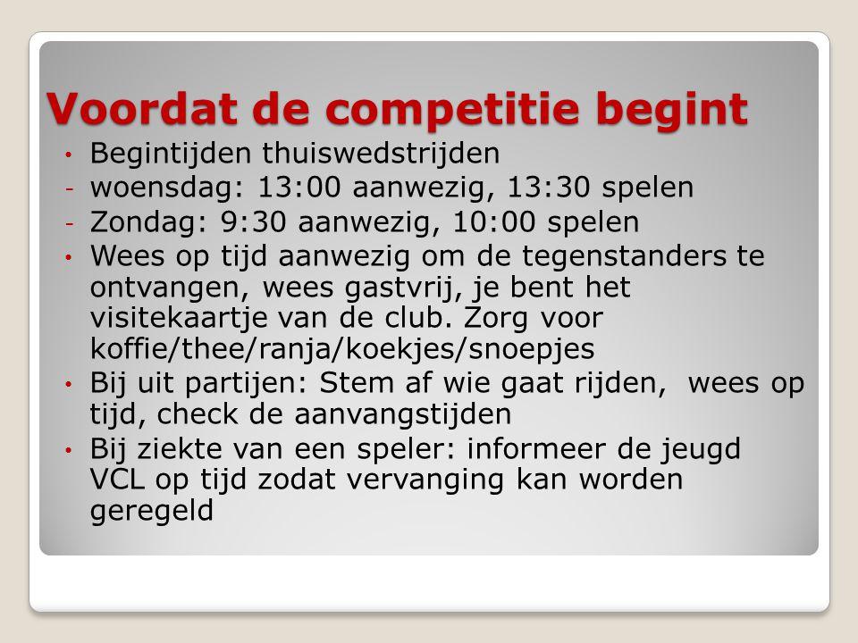 Voordat de competitie begint • Begintijden thuiswedstrijden - woensdag: 13:00 aanwezig, 13:30 spelen - Zondag: 9:30 aanwezig, 10:00 spelen • Wees op t