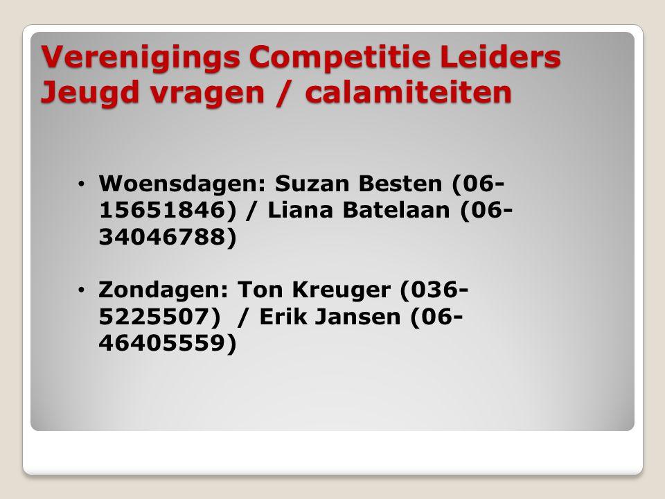 Verenigings Competitie Leiders Jeugd vragen / calamiteiten • Woensdagen: Suzan Besten (06- 15651846) / Liana Batelaan (06- 34046788) • Zondagen: Ton K