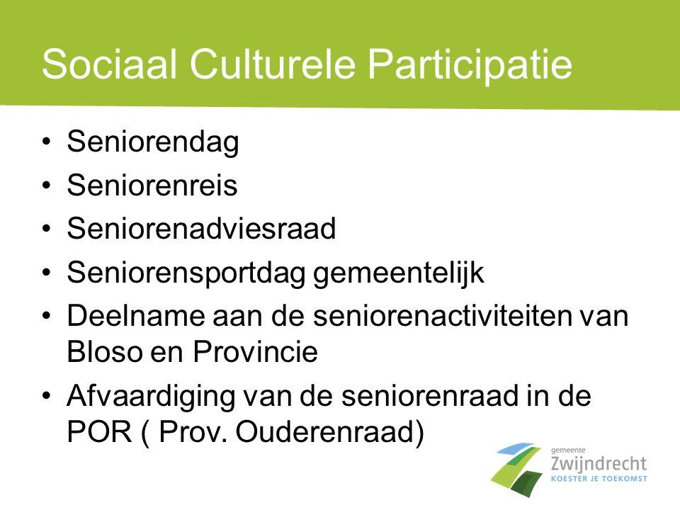 Sociaal Culturele Participatie •Seniorendag •Seniorenreis •Seniorenadviesraad •Seniorensportdag gemeentelijk •Deelname aan de seniorenactiviteiten van