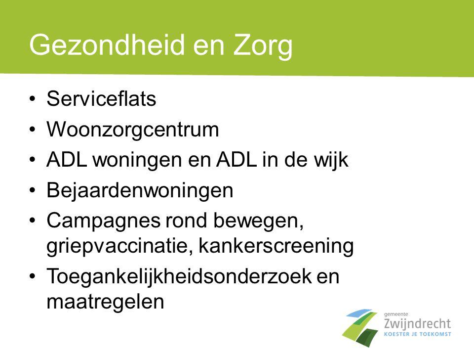 Gezondheid en Zorg •Serviceflats •Woonzorgcentrum •ADL woningen en ADL in de wijk •Bejaardenwoningen •Campagnes rond bewegen, griepvaccinatie, kankers