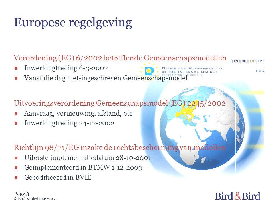 Page 3 © Bird & Bird LLP 2012 Europese regelgeving Verordening (EG) 6/2002 betreffende Gemeenschapsmodellen ●Inwerkingtreding 6-3-2002 ●Vanaf die dag