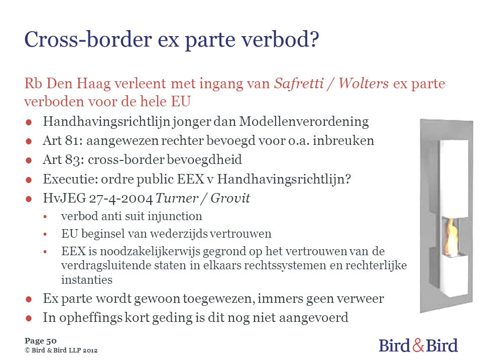 Page 50 © Bird & Bird LLP 2012 Cross-border ex parte verbod.